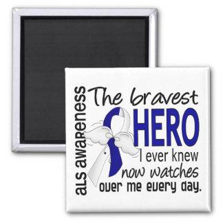 Bravest Hero I Ever Knew ALS Refrigerator Magnets