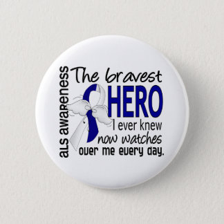 Bravest Hero I Ever Knew ALS Pinback Button