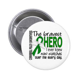 Bravest Hero I Ever Knew Cerebral Palsy Button