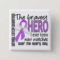 Bravest Hero I Ever Knew General Cancer Pinback Button