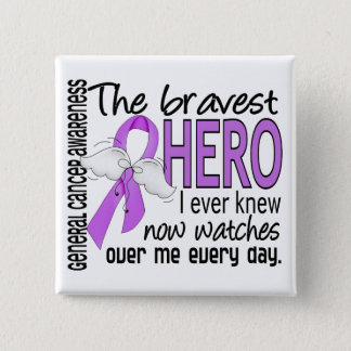 Bravest Hero I Ever Knew General Cancer Pinback Button