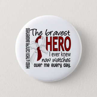 Bravest Hero I Ever Knew Head and Neck Cancer Button