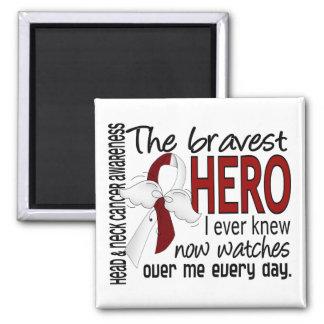 Bravest Hero I Ever Knew Head and Neck Cancer Magnet