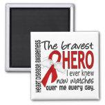 Bravest Hero I Ever Knew Heart Disease Fridge Magnet