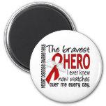 Bravest Hero I Ever Knew Heart Disease Fridge Magnets