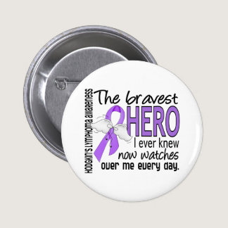 Bravest Hero I Ever Knew Hodgkin's Lymphoma Pinback Button