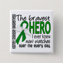 Bravest Hero I Ever Knew Kidney Disease Pinback Button