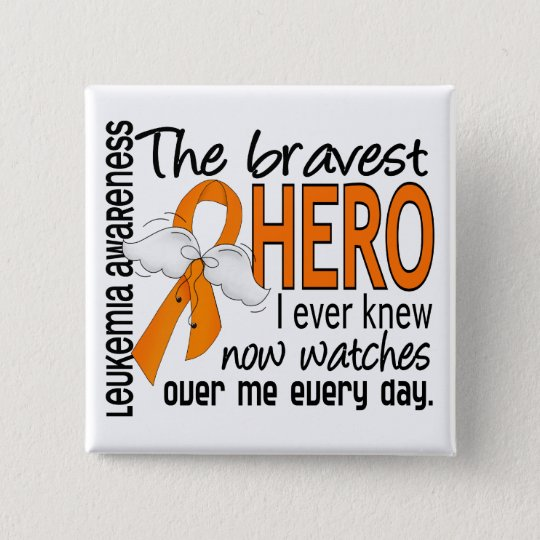 Bravest Hero I Ever Knew Leukemia Pinback Button
