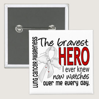 Bravest Hero I Ever Knew Lung Cancer Button