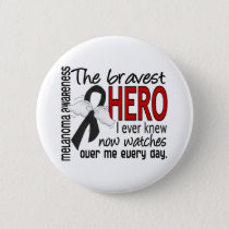 Bravest Hero I Ever Knew Melanoma Pinback Button