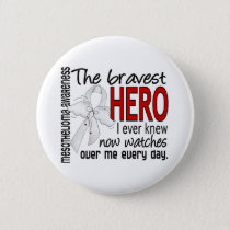 Bravest Hero I Ever Knew Mesothelioma Pinback Button