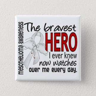 Bravest Hero I Ever Knew Mesothelioma Pinback Button