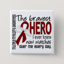 Bravest Hero I Ever Knew Multiple Myeloma Pinback Button
