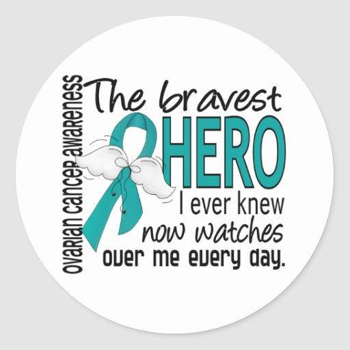 Bravest Hero I Ever Knew Ovarian Cancer Round Stickers