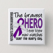 Bravest Hero I Ever Knew Pancreatic Cancer Button
