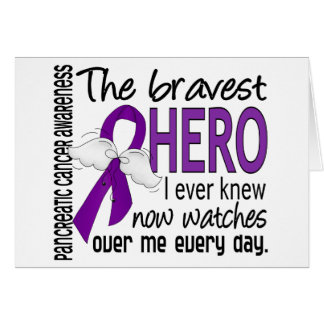 Bravest Hero I Ever Knew Pancreatic Cancer Card