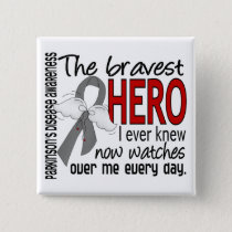 Bravest Hero I Ever Knew Parkinson's Disease Button