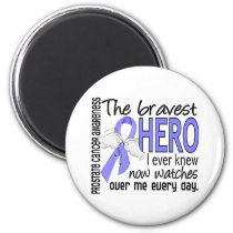Bravest Hero I Ever Knew Prostate Cancer Magnet