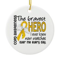 Bravest Hero I Knew COPD Ceramic Ornament