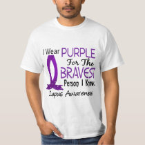 Bravest Person I Know Lupus T-Shirt