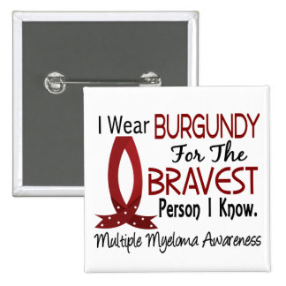 Bravest Person I Know Multiple Myeloma Pins