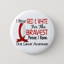 Bravest Person I Know Oral Cancer Button