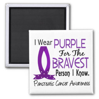 Bravest Person I Know Pancreatic Cancer Magnet