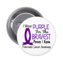 Bravest Person I Know Pancreatic Cancer Pinback Button