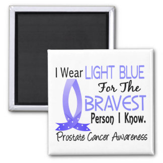 Bravest Person I Know Prostate Cancer Fridge Magnet