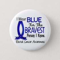 Bravest Person I Know Rectal Cancer Button