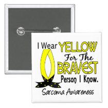 Bravest Person I Know Sarcoma Button