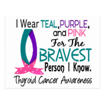Bravest Person I Know Thyroid Cancer Postcard