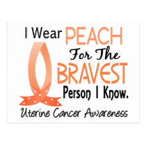 Bravest Person I Know Uterine Cancer Postcard