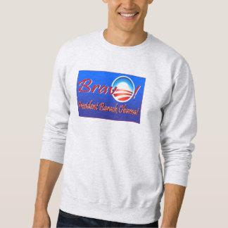 Bravo for Re-Elected Obama! Sweatshirt