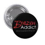 Brazen Addict button