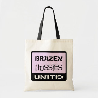 Brazen Hussies Unite Tote Bags