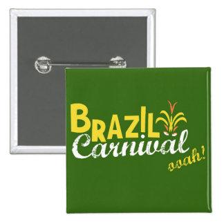 Brazil Carnival ooah! Pinback Buttons
