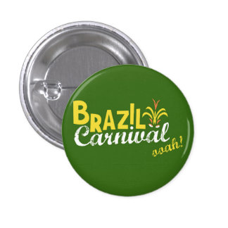 Brazil Carnival ooah! 1 Inch Round Button