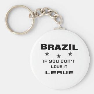 Brazil If you don't love it, Leave Basic Round Button Keychain