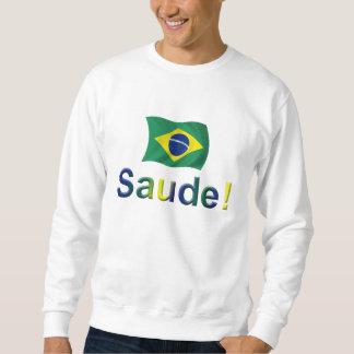Brazil Saude! Sweatshirt