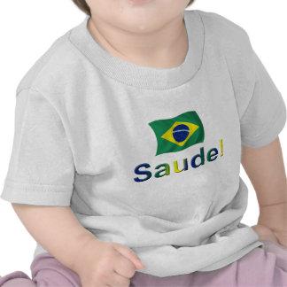 Brazil Saude! T Shirts