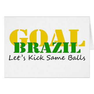 Brazil - Talk Let's Kick Some Balls Card