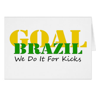 Brazil - We Do It For Kicks Card