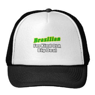 Brazilian...Big Deal Hat