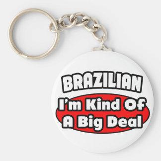 Brazilian...Big Deal Keychains