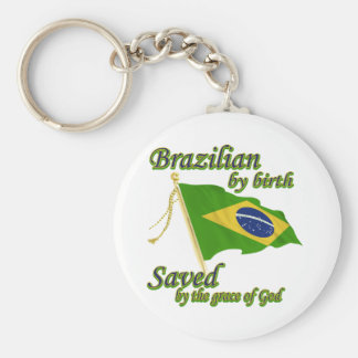 Brazilian by birth saved by the grace of God Basic Round Button Keychain