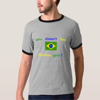 Brazilian girls lover T-Shirt