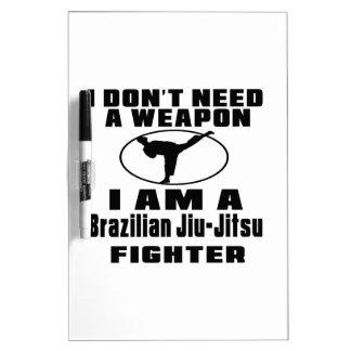 Brazilian Jiu-Jitsu Fighter Don't Need Weapon Dry Erase Whiteboards