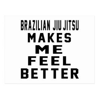 Brazilian Jiu-Jitsu Makes Me Feel Better Postcard
