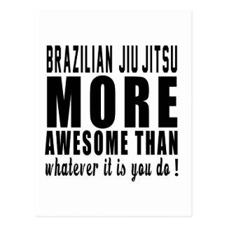 Brazilian Jiu-Jitsu more awesome than whatever it Postcards